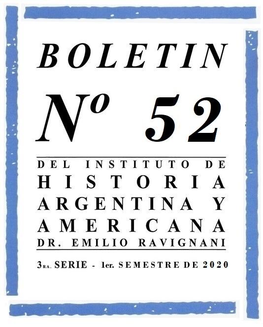 "Boletín del Instituto de Historia Argentina y Americana ""Dr. Emilio Ravignani"", Número 52, Primer Semestre de 2020"